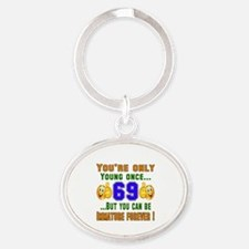 You're only young once..69 Oval Keychain