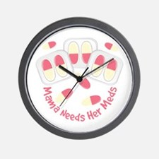 Mama Needs Meds Wall Clock