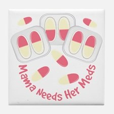 Mama Needs Meds Tile Coaster
