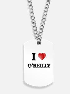 I Love O'Reilly Dog Tags
