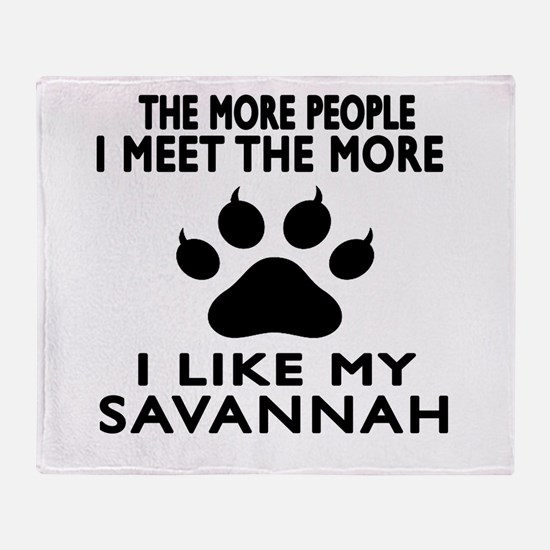 I Like My Savannah Cat Throw Blanket