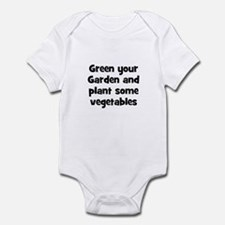 Green your Garden and plant s Infant Bodysuit