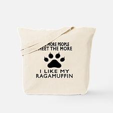 I Like My Ragamuffin Cat Tote Bag