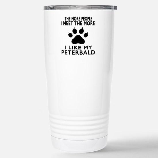 I Like My Peterbald Cat Stainless Steel Travel Mug