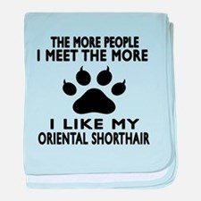 I Like My Oriental Shorthair Cat baby blanket