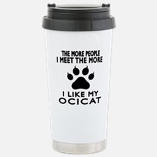 I Like My Ocicat Cat Travel Mug