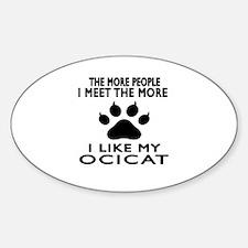 I Like My Ocicat Cat Sticker (Oval)