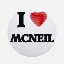 I Love Mcneil Round Ornament