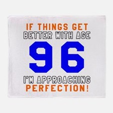 96 I'm Approaching Perfection Birthd Throw Blanket