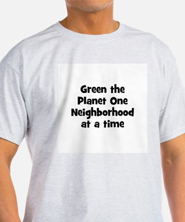 Green the Planet One Neighbor T-Shirt