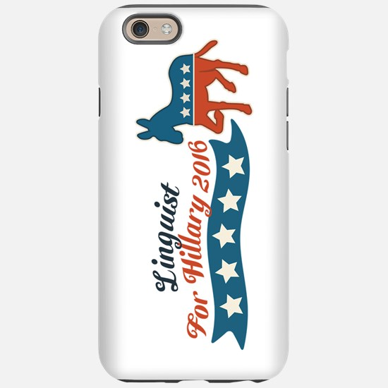 Linguist for Hillary 2016 iPhone 6 Tough Case