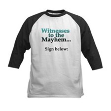 Witnesses to the Mayhem Tee