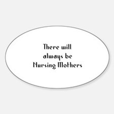 There will always be Nursing Oval Decal