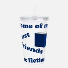 Some of my Best Friends are Fictional Acrylic Doub
