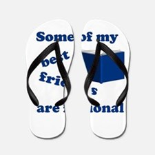 Some of my Best Friends are Fictional Flip Flops