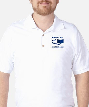 Some of my Best Friends are Fictional Golf Shirt