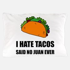 Hate Tacos Juan 2 Pillow Case