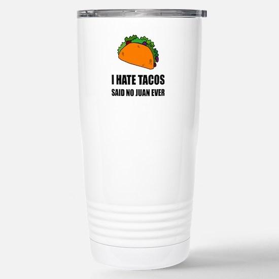 Hate Tacos Juan 2 Travel Mug