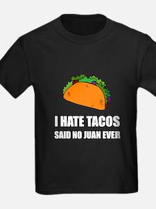 Hate Tacos Juan 2 T-Shirt