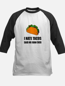 Hate Tacos Juan 2 Baseball Jersey