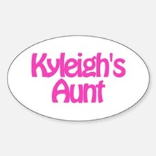 Kyleigh's Aunt Oval Decal