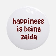 happiness is being Zaida Ornament (Round)