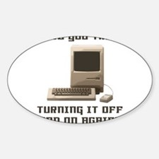 Turning it off and on again Decal