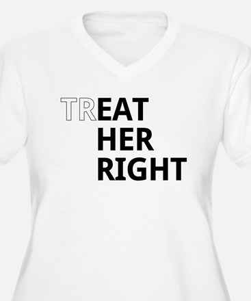 Treat her right Plus Size T-Shirt