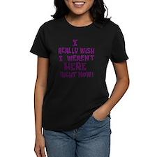 I Really Wish T-Shirt