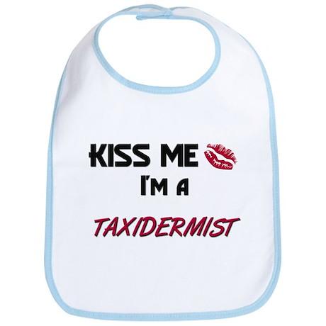 Kiss Me I'm a TAXIDERMIST Bib