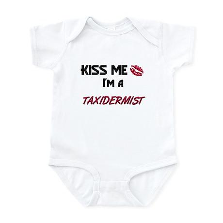 Kiss Me I'm a TAXIDERMIST Infant Bodysuit