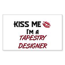 Kiss Me I'm a TAPESTRY DESIGNER Sticker (Rectangul
