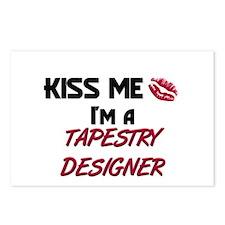 Kiss Me I'm a TAPESTRY DESIGNER Postcards (Package