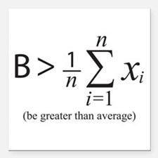 "Be greater than average Square Car Magnet 3"" x 3"""