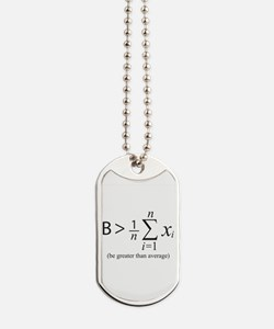 Be greater than average Dog Tags