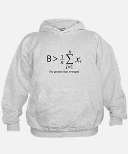 Be greater than average Hoodie