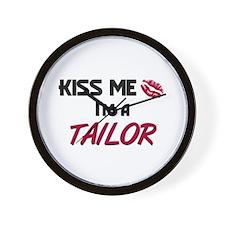Kiss Me I'm a TAILOR Wall Clock