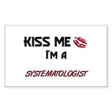 Kiss Me I'm a SYSTEMATOLOGIST Sticker (Rectangular