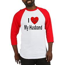 I Love My Husband Baseball Jersey