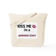 Kiss Me I'm a SWIMMING COACH Tote Bag
