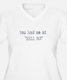 You had me at HELL NO Plus Size T-Shirt