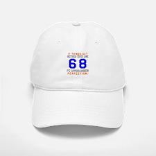 68 I'm Approaching Perfection Birthday Baseball Baseball Cap