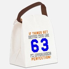 63 I'm Approaching Perfection Bir Canvas Lunch Bag