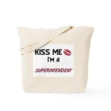 Kiss Me I'm a SUPERINTENDENT Tote Bag