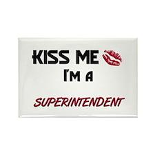 Kiss Me I'm a SUPERINTENDENT Rectangle Magnet