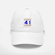 41 I'm Approaching Perfection Birthday Baseball Baseball Cap