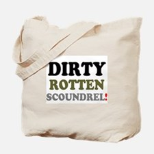 DIRTY ROTTEN SCOUNDREL! Tote Bag