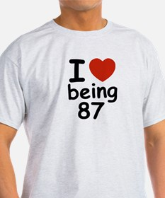 i love being 87 T-Shirt