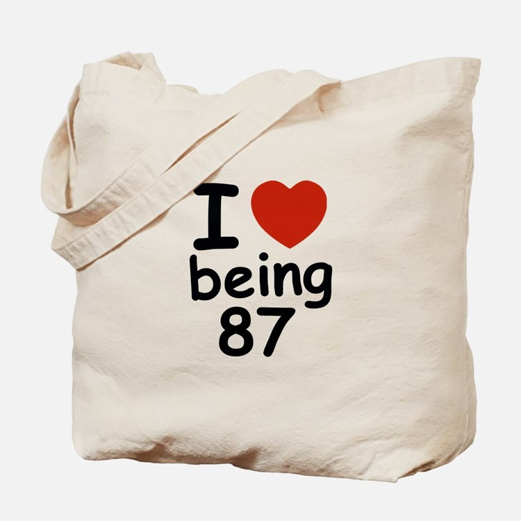 i love being 87 Tote Bag