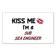 Kiss Me I'm a SUB SEA ENGINEER Sticker (Rectangula